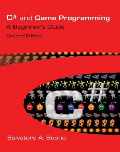 C# and Game Programming (Second Edition): A Beginner's Guide