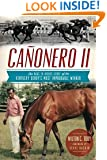 Canonero II:: The Rags to Riches Story of the Kentucky Derby's Most Improbable Winner