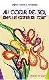 Au coeur de soi, dans le coeur du tout : Collectif du Coeur de l'Univers