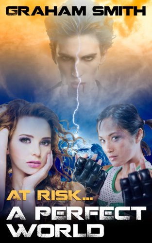 At Risk... A Perfect World (Worlds At Risk Sci-Fi Action/Adventure Series.)