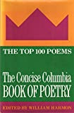 The Concise Columbia Book of Poetry: The Top 100 Poems in English