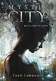 La ciudad del agua / Mystic City (Spanish Edition)