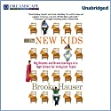 The New Kids: Big Dreams and Brave Journeys at a High School for Immigrant Teens (       UNABRIDGED) by Brooke Hauser Narrated by Tavia Gilbert