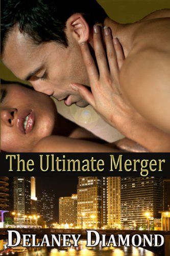 The Ultimate Merger (Hot Latin Men) by Delaney Diamond