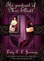 "The Portrait of Mrs Elliott ~ The sixth story from ""Lust and Lace"", a Victorian Romance and Erotic short story collection"