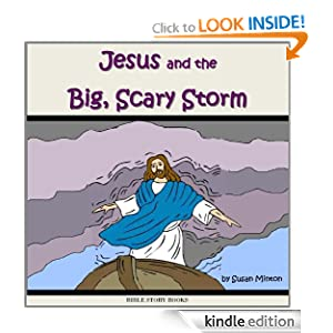 Jesus and the Big, Scary Storm (Bible Stories for Kids)