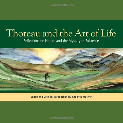 Thoreau and the Art of Life: Reflections on Nature and...