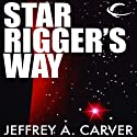 Star Rigger's Way: Star Rigger, Book 4 (       UNABRIDGED) by Jeffrey A. Carver Narrated by Mirron Willis