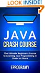 Java: Crash Course - The Ultimate Beg...