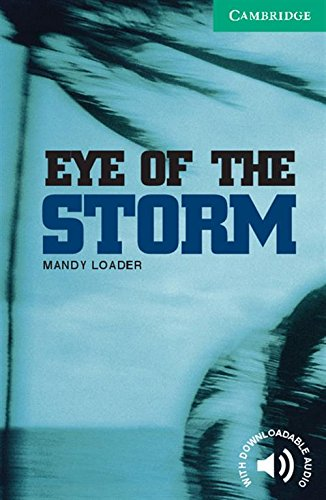 CER3: Eye of the Storm Level 3 (Cambridge English Readers)