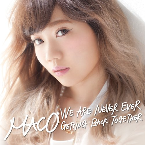 We Are Never Ever Getting Back Together (Japanese Version)