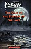 Cabin Creek Mysteries #2: The Clue at the Bottom of the Lake (0439929512) by Gregory, Kristiana