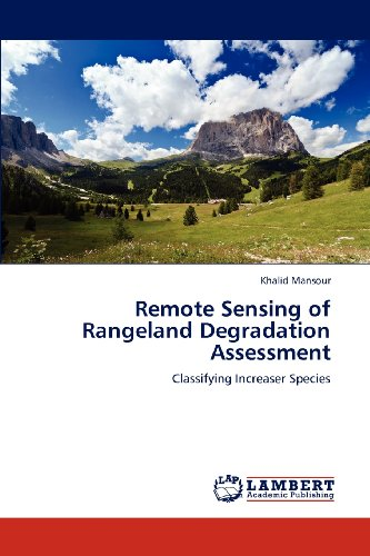 Remote Sensing of Rangeland Degradation Assessment: Classifying Increaser Species