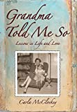 img - for Grandma Told Me So: Lessons in Life and Love book / textbook / text book