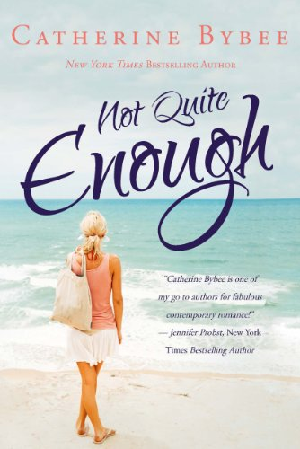 Not Quite Enough (Not Quite series) by Catherine Bybee
