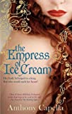 The Empress Of Ice Cream Anthony Capella