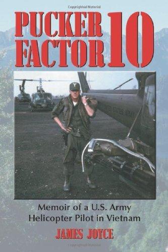 James Joyce - Pucker Factor 10: Memoir of a U.S. Army Helicopter Pilot in Vietnam