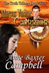 Marcus Varitor,Centurion - Book Two -...