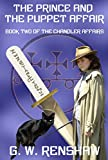 The Prince and the Puppet Affair: Book Two of the Chandler Affairs