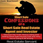 Short Sale: Confessions of a Short Sale Real Estate Agent and Investor | Cory Boatright