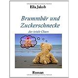 """Brummb�r und Zuckerschnecke: das totale Chaosvon """"Ella Jakob"""""""