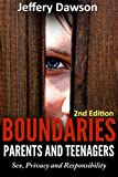 Boundaries: Parents and Teenagers: Sex, Privacy and Responsibility