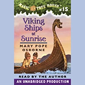 Magic Tree House, Book 15: Viking Ships at Sunrise | [Mary Pope Osborne]
