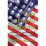 Desde Las Entrañas Del Monstruo: Anécdotas De Un Inmigrante Mexicano En Estados Unidos (Spanish Edition)