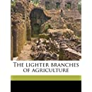 The lighter branches of agriculture