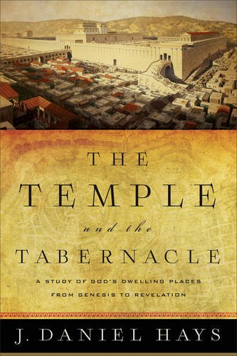The Temple and the Tabernacle: A Study of God's Dwelling Places from Genesis to Revelation PDF