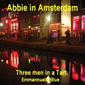 Abbie in Amsterdam: Three Men in a Tart | [Emmannuelle Blue]