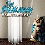The Breakaway | Michelle Davidson Argyle