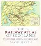 The Railway Atlas of Scotland: Two Hu...