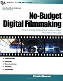 img - for No-Budget Digital Filmmaking : How to Create Professional Looking Video for Little or No Cash by Chuck Gloman (2002-11-26) book / textbook / text book