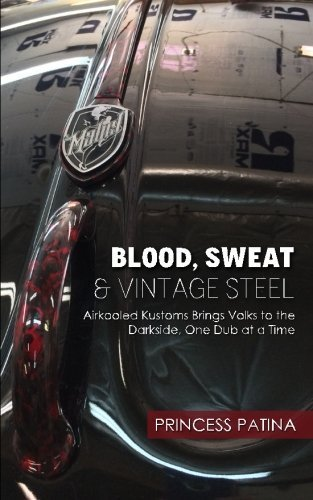 Blood, Sweat & Vintage Steel: Airkooled Kustoms Brings Volks to the Darkside, One Dub at a Time by Princess Patina (2015-09-27)