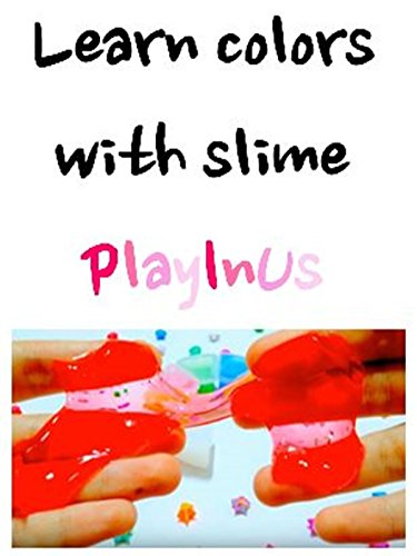 Baby Learning Video Learn colors with slime PlayInUs