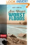 San Diego's Worst Floods (Reader Shorts)