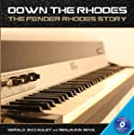 Down the Rhodes: The Fender Rhodes St...