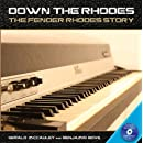 Down the Rhodes: The Fender Rhodes Story (Book/Blu Ray)