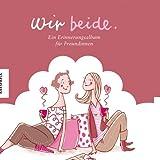 Wir beide - Ein Erinnerungsalbum für Freundinnen