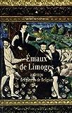 echange, troc Camille Grand-Dewyse - Emaux de Limoges au temps des guerres de Religion