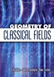 Geometry of Classical Fields (Dover Books on Mathematics) (0486450538) by Ernst Binz