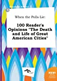 img - for When the Polls Lie: 100 Reader's Opinions the Death and Life of Great American Cities book / textbook / text book