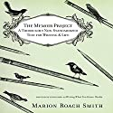 The Memoir Project: A Thoroughly Non-Standardized Text For Writing & Life (       UNABRIDGED) by Marion Roach Smith Narrated by Marion Roach Smith