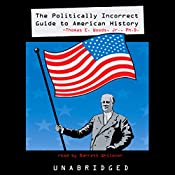 The Politically Incorrect Guide to American History | [Thomas E. Woods Jr.]