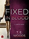 Fixed in Blood: A Justice Novel