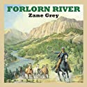Forlorn River Audiobook by Zane Grey Narrated by Jeff Harding