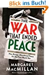 The War That Ended Peace: How Europe...