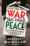 War That Ended Peace: How Europe Aban...