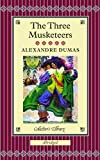 The Three Musketeers (Collectors Library) Alexandre Dumas